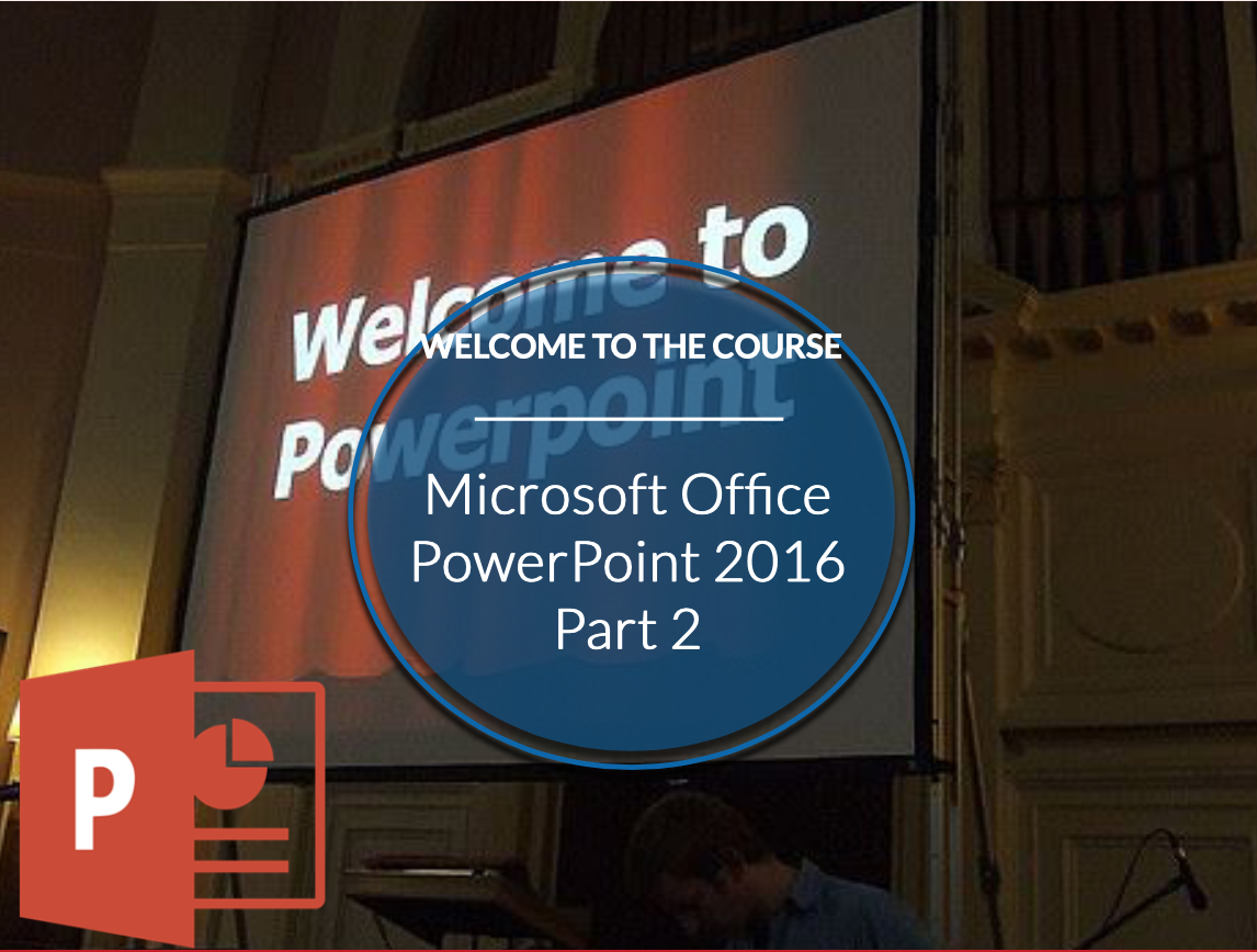 Microsoft Office PowerPoint 2016: Part 2 (CE675_CRN60447)